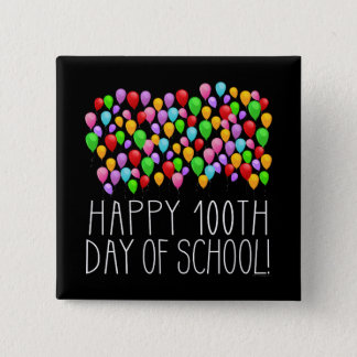 Happy 100th Day of School 100 Balloons Teacher 2 Inch Square Button