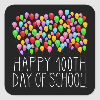 Happy 100th Day of School 100 Balloons Teacher Square Sticker
