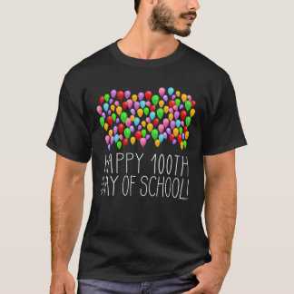 Happy 100th Day of School 100 Balloons Teacher T-Shirt