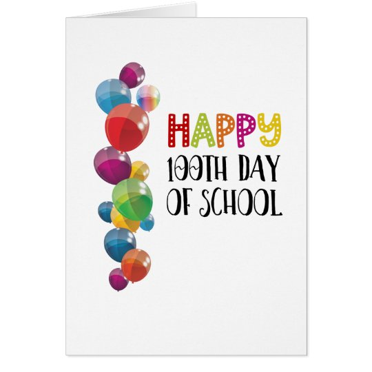 Happy 100th Day Of School. Balloons Card