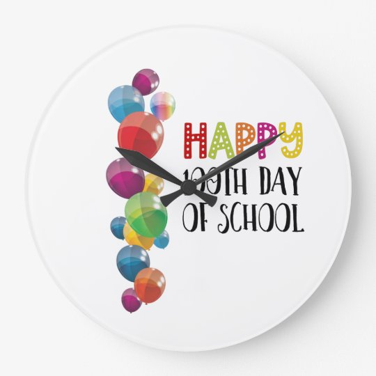Happy 100th Day Of School. Balloons Large Clock