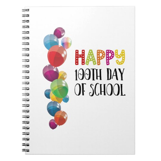 Happy 100th Day Of School. Balloons Notebook