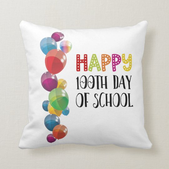 Happy 100th Day Of School. Balloons Throw Pillow