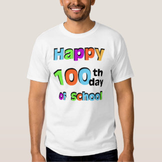 Happy 100th Day of School Tee Shirts