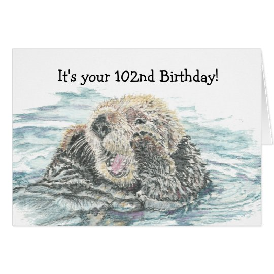 Happy 102nd  Birthday Cute Excited Otter Humourous Card