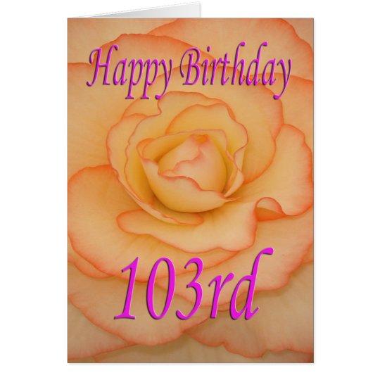 Happy 103rd Birthday Flower Card
