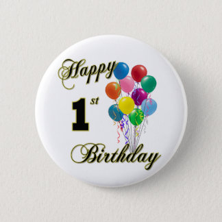 Happy 1st Birthday Button and Birthday Apparel