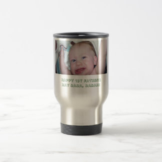Happy 1st Father's Day DaDa, DaDa!!! Travel Mug