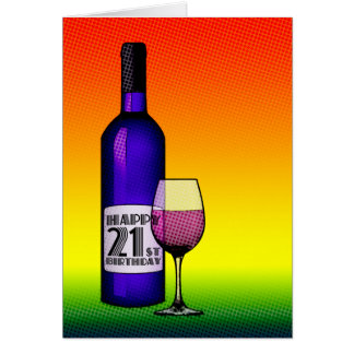 happy 21st birthday : halftone wine bottle and gla card