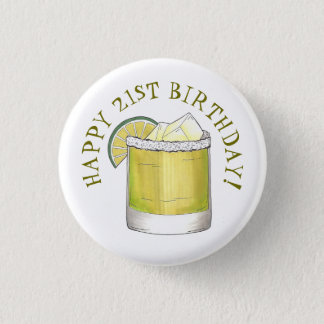 Happy 21st Birthday Margarita Cocktail Mixed Drink 1 Inch Round Button
