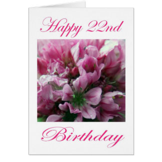 Happy 22nd Birthday Pink and Green Flower Card