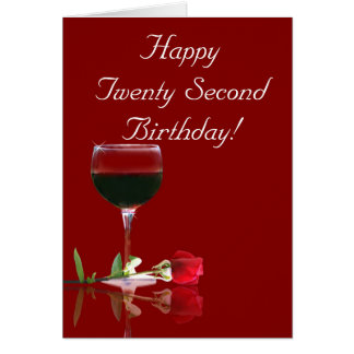 Happy 22nd Birthday Wine And Rose Card
