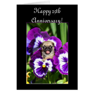 Happy 25th Anniversary Pug in pansies card