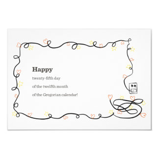 Happy 25th Day of the 12th Month... Card
