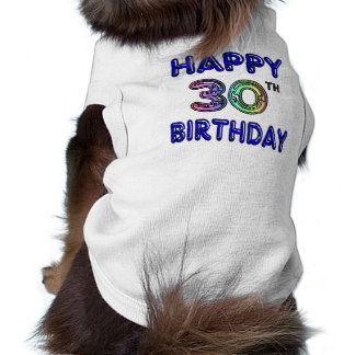 Happy 30th Birthday Design in Balloon Font Dog T-shirt