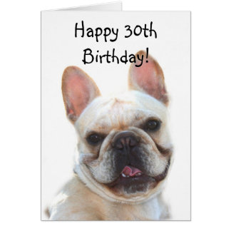 Happy 30th Birthday French Bulldog Greeting Card