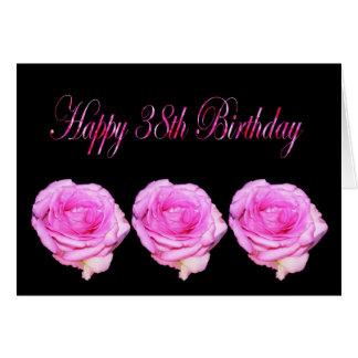 Happy 38th Birthday Pink Roses Card