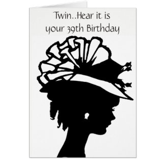 HAPPY **39th** TO MY ***TWIN SISTER** Card