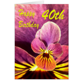 Happy 40th Birthday Flower Pansy Card