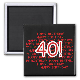 Happy 40th Birthday Square Magnet