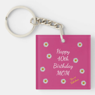 Happy 40th Birthday Mom Double-Sided Square Acrylic Keychain
