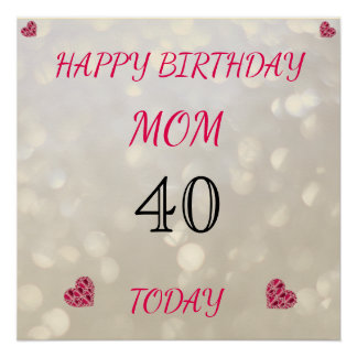Happy 40th Birthday Mom Perfect Poster