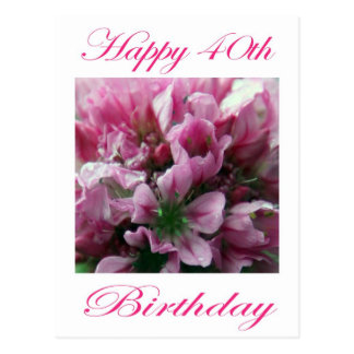 Happy 40th Birthday Pink and Green Flower Postcard