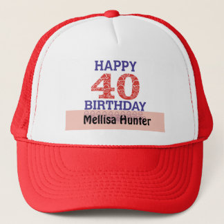 Happy 40th Birthday Trucker Hat