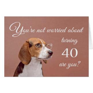 Happy 40th birthday, worried beagle card