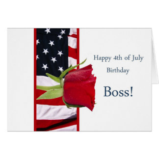 Happy 4th of july birthday rose boss greeting card