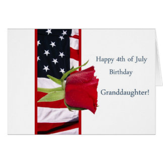 Happy 4th of july birthday rose granddaughter card