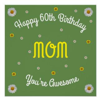 Happy 60th Birthday Mom Perfect Poster