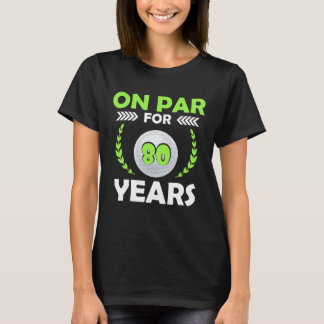 Happy 80th Birthday T-Shirt For Golf Lover.