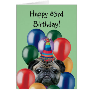 Happy 83rd Birthday pug greeting card