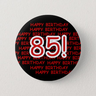 Happy 85th Birthday 2 Inch Round Button