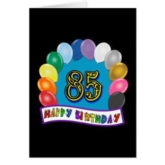 Happy 85th Birthday with Balloons Card