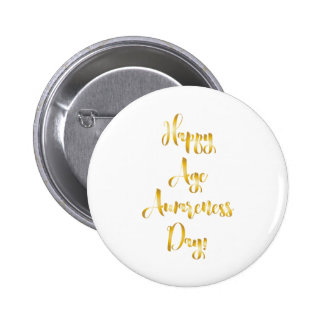 Happy age awareness day gold funny birthday 2 inch round button
