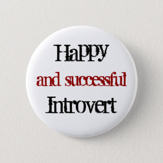 Happy and successful introvert 2 inch round button