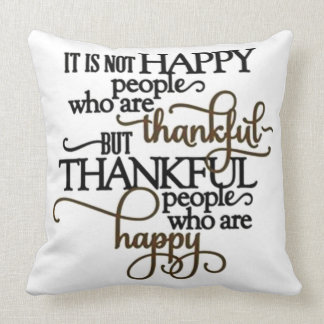 Happy And Thankful Throw Pillow