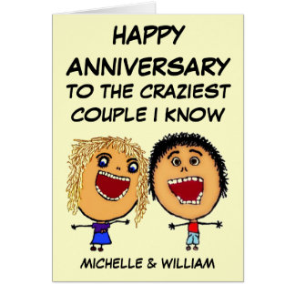 Happy Anniversary Craziest Couple I know Greeting Card