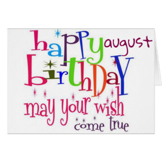 HAPPY ****AUGUST*** BIRTHDAY TO YOU CARD