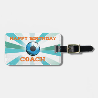 Happy Bday Soccer Coach Orange/Teal/Blue Starburst Luggage Tag