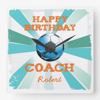 Happy Bday Soccer Coach Orange/Teal/Blue Starburst Square Wall Clock