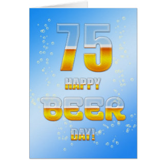 Happy Beer day 75th birthday card