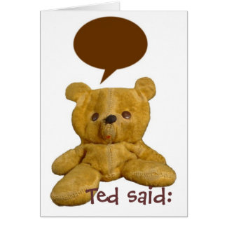Happy Belated Birthday ~ Funny Ted Said Card