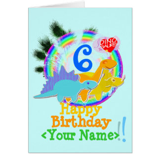 Happy Birthday 6 Years, Your Name Dinosaurs Card
