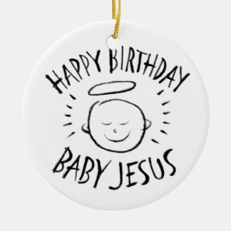 Happy Birthday Baby Jesus - Christian Christmas Ceramic Ornament