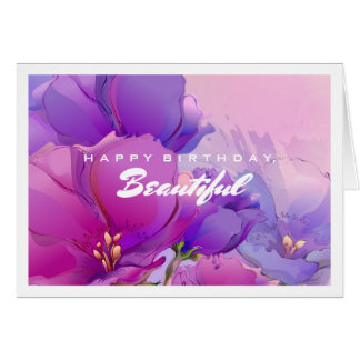 Happy Birthday, Beautiful. Flower Painting Cards