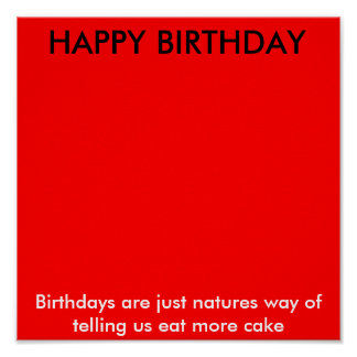 HAPPY BIRTHDAY , Birthdays are just natures way... Poster