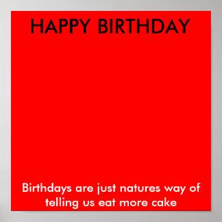 HAPPY BIRTHDAY , Birthdays are just natures way... Poster